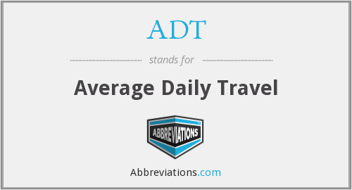 ADT - Average Daily Travel