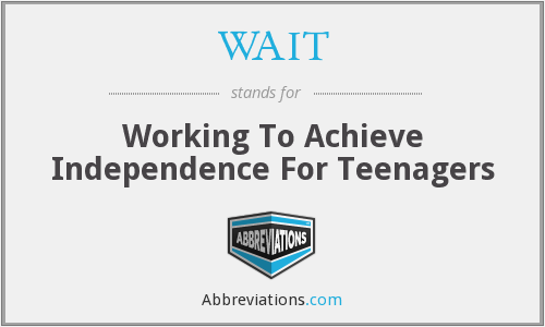 WAIT - Working To Achieve Independence For Teenagers