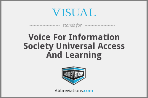 VISUAL - Voice For Information Society Universal Access And Learning