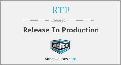 RTP - Release To Production