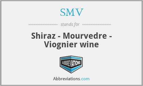 SMV - Shiraz - Mourvedre - Viognier wine
