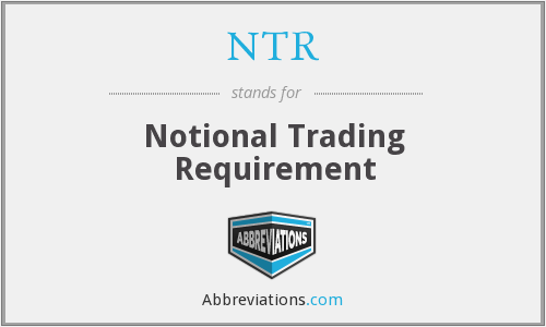 NTR - Notional Trading Requirement