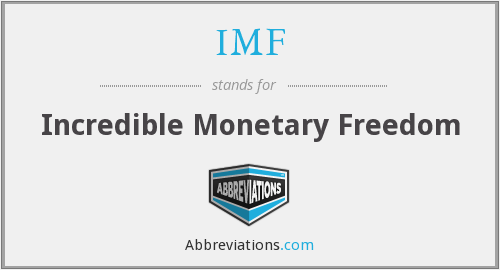 IMF - Incredible Monetary Freedom