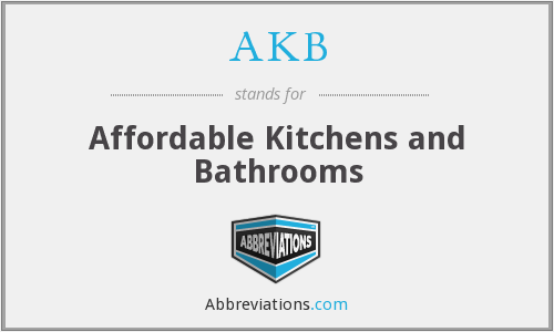 AKB - Affordable Kitchens and Bathrooms