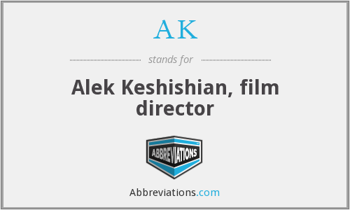 AK - Alek Keshishian, film director