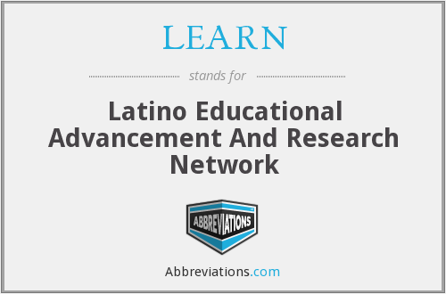 LEARN - Latino Educational Advancement And Research Network