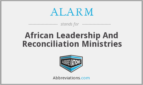 ALARM - African Leadership And Reconciliation Ministries