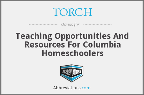 TORCH - Teaching Opportunities And Resources For Columbia Homeschoolers