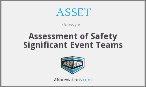 ASSET - Assessment of Safety Significant Event Teams