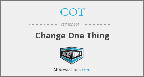 COT - Change One Thing