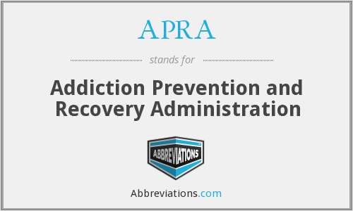 APRA - Addiction Prevention and Recovery Administration