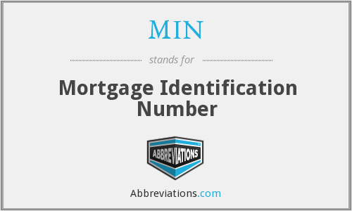 MIN - Mortgage Identification Number
