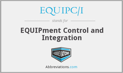 EQUIPC/I - EQUIPment Control and Integration