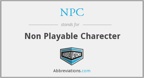 NPC - Non Playable Charecter