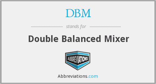 DBM - Double Balanced Mixer