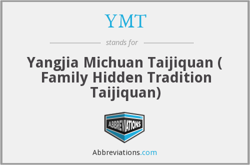YMT - Yangjia Michuan Taijiquan ( Family Hidden Tradition Taijiquan)