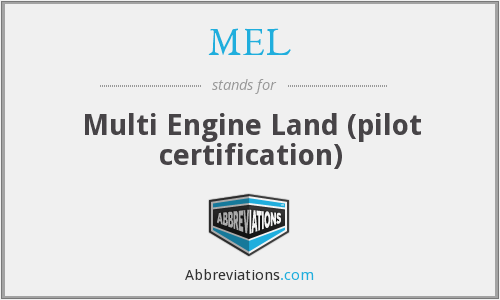 MEL - Multi Engine Land (pilot certification)
