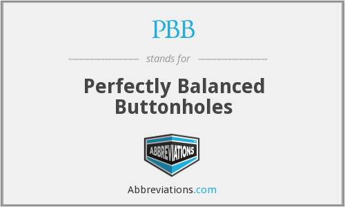 PBB - Perfectly Balanced Buttonholes