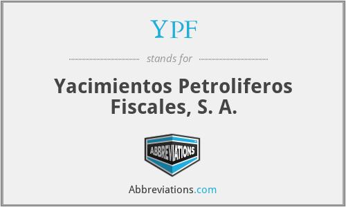 YPF - Yacimientos Petroliferos Fiscales, S. A.