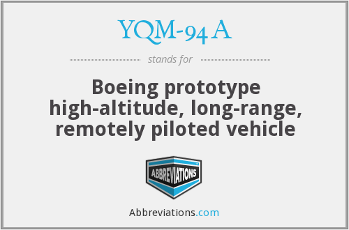 YQM-94A - Boeing prototype high-altitude, long-range, remotely piloted vehicle