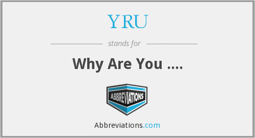 YRU - Why Are You ....