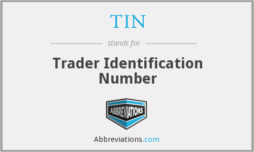 TIN - Trader Identification Number