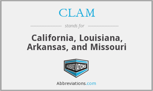 CLAM - California, Louisiana, Arkansas, and Missouri