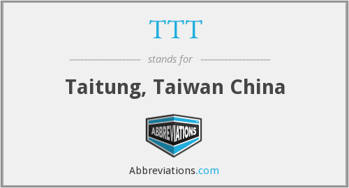 TTT - Taitung, Taiwan China