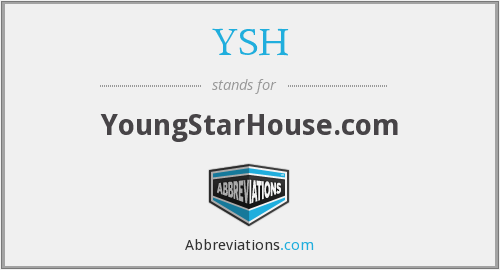What does YSH stand for?