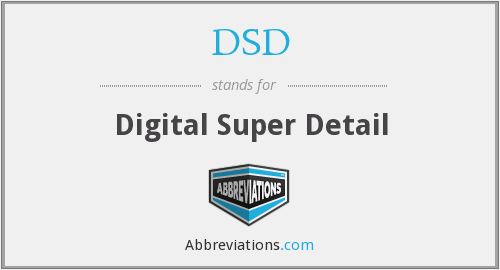 DSD - Digital Super Detail