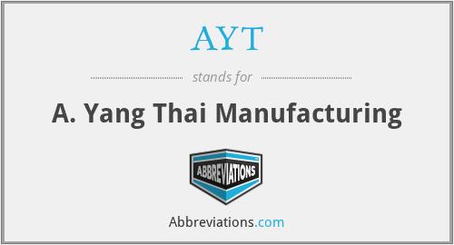 AYT - A. Yang Thai Manufacturing
