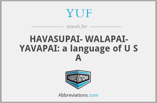 YUF - HAVASUPAI- WALAPAI- YAVAPAI: a language of U S A