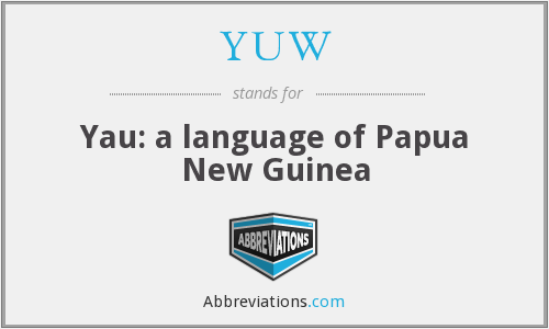 YUW - Yau: a language of Papua New Guinea
