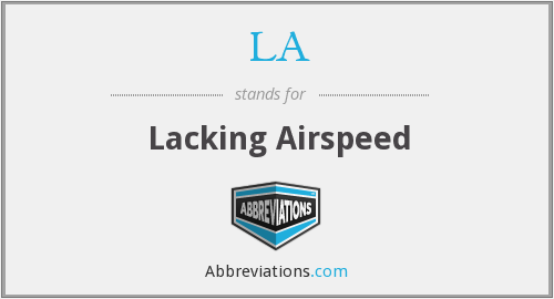 LA - Lacking Airspeed