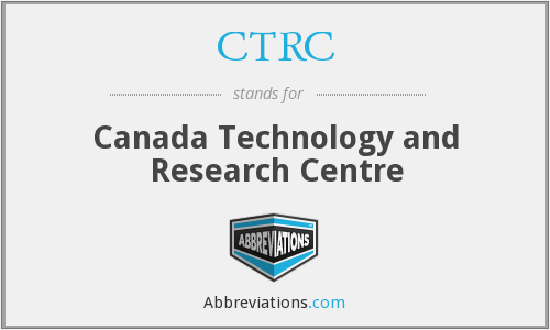 CTRC - Canada Technology and Research Centre