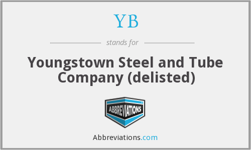 YB - Youngstown Steel and Tube Company (delisted)