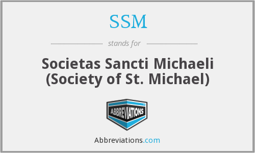 SSM - Societas Sancti Michaeli (Society of St. Michael)