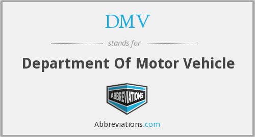 DMV - Department Of Motor Vehicle