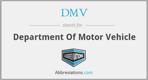 DMV - Department Of Motor Vehicle