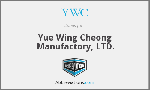 YWC - Yue Wing Cheong Manufactory, LTD.