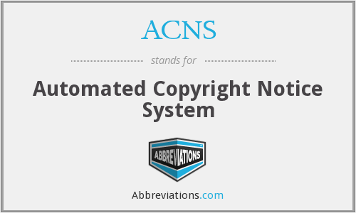 ACNS - Automated Copyright Notice System