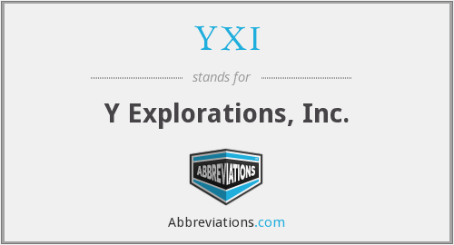 YXI - Y Explorations, Inc.