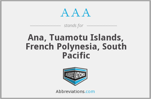 AAA - Ana, Tuamotu Islands, French Polynesia, South Pacific