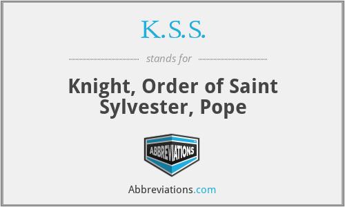 K.S.S. - Knight, Order of Saint Sylvester, Pope