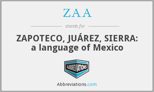 ZAA - ZAPOTECO, JUÁREZ, SIERRA: a language of Mexico