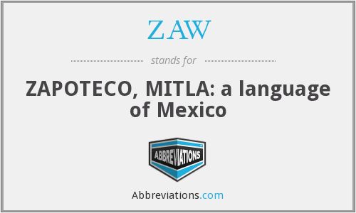 ZAW - ZAPOTECO, MITLA: a language of Mexico