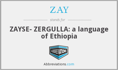 ZAY - ZAYSE- ZERGULLA: a language of Ethiopia