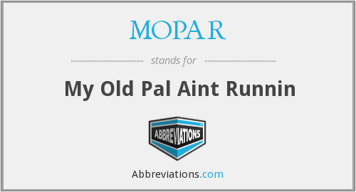 MOPAR - My Old Pal Aint Runnin