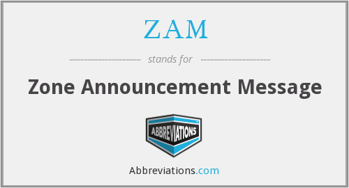ZAM - Zone Announcement Message