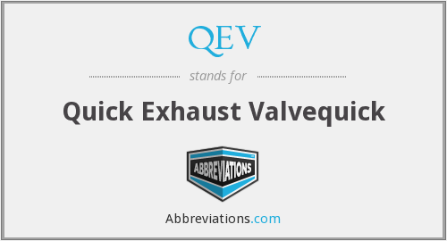 QEV - Quick Exhaust Valvequick